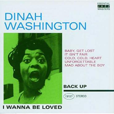 I Wanna Be Loved - Dinah Washington