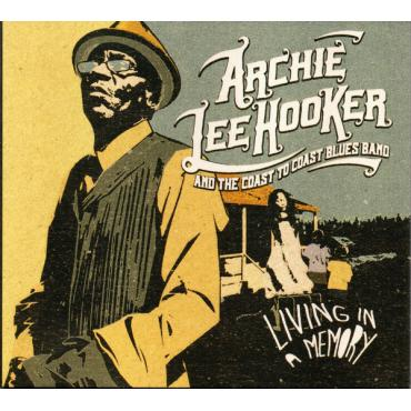 Living In A Memory - Archie Lee Hooker & The Coast to Coast Blues Band