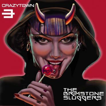 The Brimstone Sluggers (Deluxe Edition) - Crazy Town