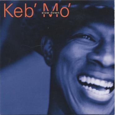 Slow Down - Keb Mo
