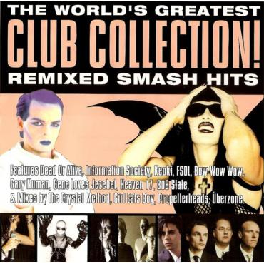 The World's Greatest Club Collection! Remixed Smash Hits - Various Production