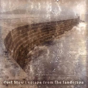 Escape From The Landscape - Dust Blow