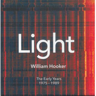Light The Early Years 1975 - 1989 - William Hooker