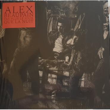 Pas Plus Le Jour Que La Nuit - Alex Beaupain