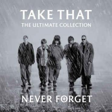 The Ultimate Collection Never Forget - Take That