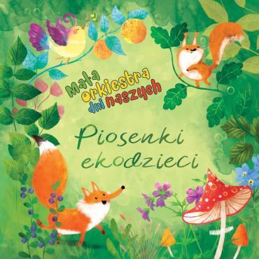 Piosenki Ekodzieci - Mała Orkiestra Dni Naszych