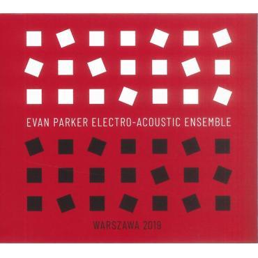 Warszawa 2019  - Evan Parker Electro-Acoustic Ensemble