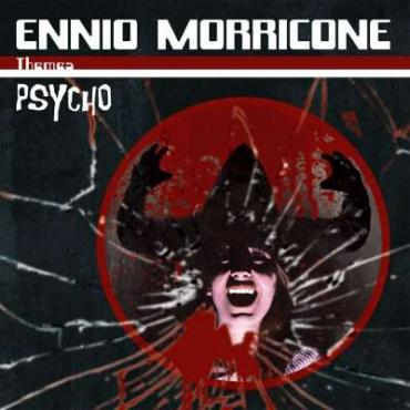 PSYCHO -HQ- - ENNIO MORRICONE
