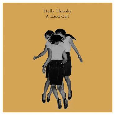 A Loud Call - Holly Throsby