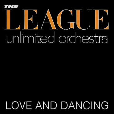 Love And Dancing - The League Unlimited Orchestra