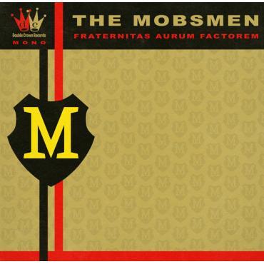 Fraternitas Aurum Factorem - The Mobsmen
