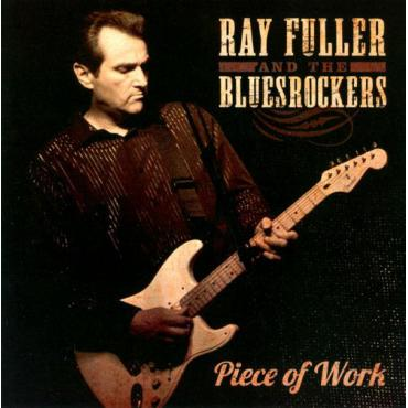 Piece Of Work - Ray Fuller & The Bluesrockers
