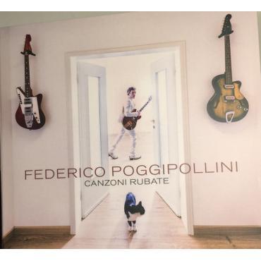 Canzoni Rubate - Federico Poggipollini