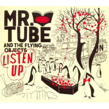 Listen Up - Mr. Tube And The Flying Objects