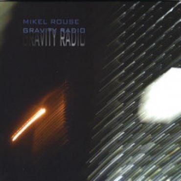 Gravity Radio - Mikel Rouse