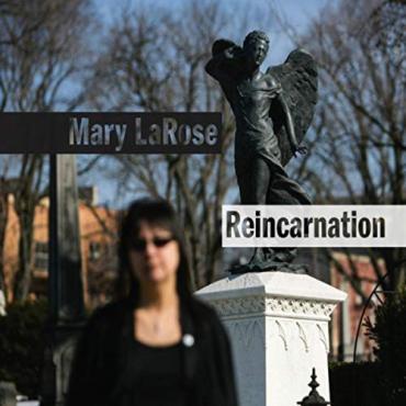 Reincarnation - Mary LaRose