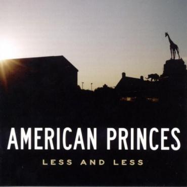 Less And Less - American Princes