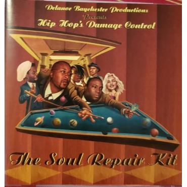 The Soul Repair Kit - Hip Hop's Damage Control