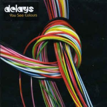 You See Colours - Delays