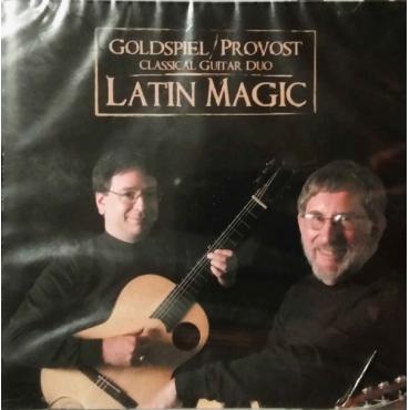 Latin Magic - Goldspiel/Provost Classical Guitar Duo