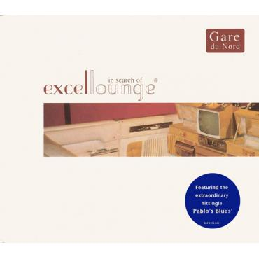 In Search Of Excellounge - Gare Du Nord