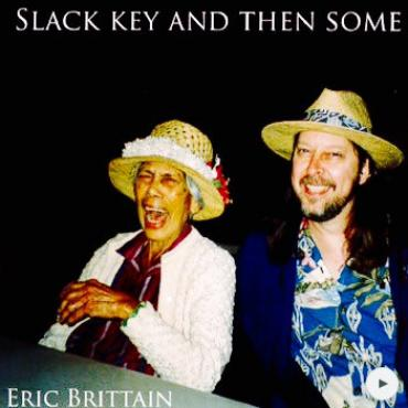 Slack Key And Then Some - Eric Brittain