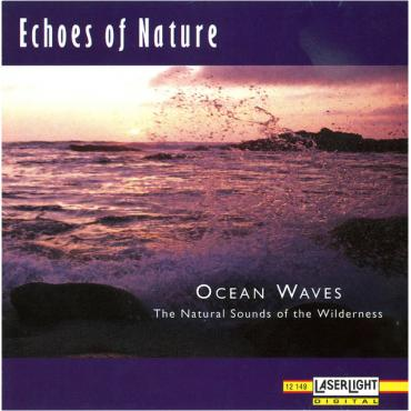 Ocean Waves (The Natural Sounds Of The Wilderness) - Noontime Artist Management