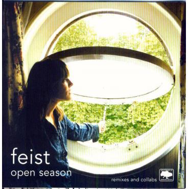 Open Season. Remixes And Collabs - Feist