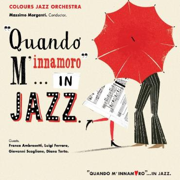 """Quando M'Innamoro""...In Jazz - Colours Jazz Orchestra"