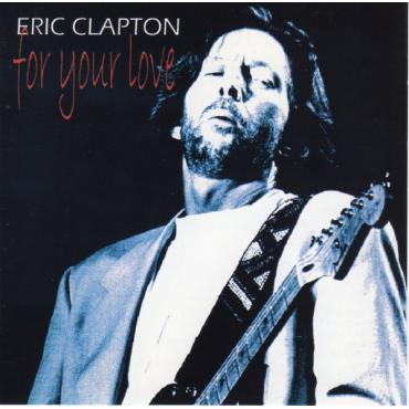 For Your Love - Eric Clapton