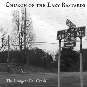 The Longest Car Crash - Church Of The Lazy Bastards