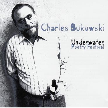 Underwater Poetry Festival - Charles Bukowski