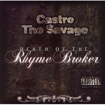 Death Of The Rhyme Broker - Castro The Savage