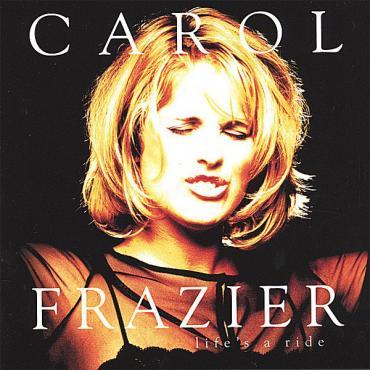 Life's A Ride - Carol Buckley-Frazier