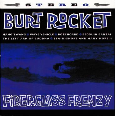 Fiberglass Frenzy - Burt Rocket