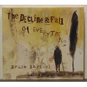 The Decline & Fall Of Everything - Bruce Barthol