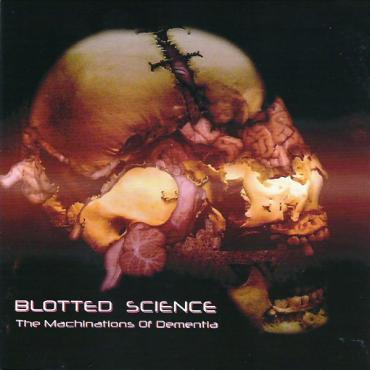 The Machinations Of Dementia - Blotted Science