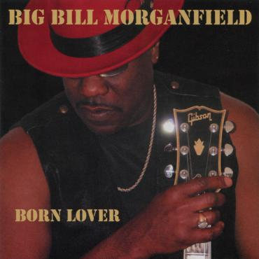 Born Lover - Big Bill Morganfield