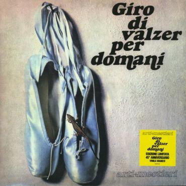 Giro Di Valzer Per Domani - Arti & Mestieri