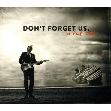 Don't Forget Us - A Bad Think
