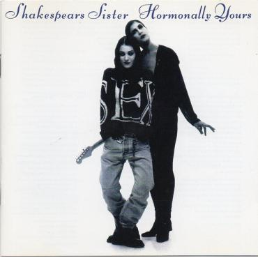 Hormonally Yours - Shakespear's Sister