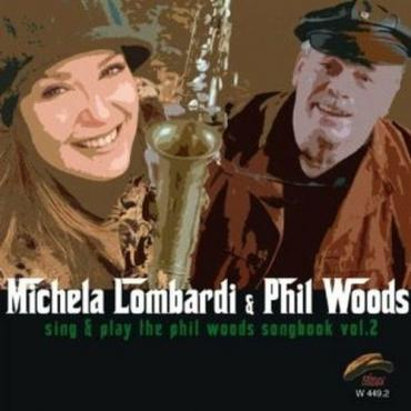 Sing & Play The Phil Woods Songbook Vol. 2 - Michela Lombardi
