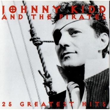 25 Greatest Hits - Johnny Kidd & The Pirates