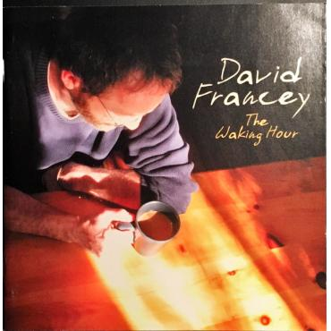 The Waking Hour - David Francey
