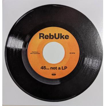 45... Not A LP - Rebuke
