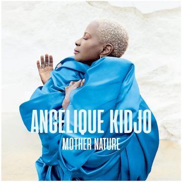 MOTHER NATURE-KIDJO, ANGELIQUE - Angélique Kidjo