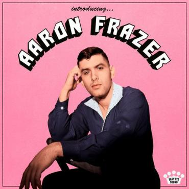 Introducing... - Aaron Frazer