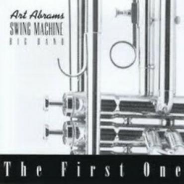 The First One - The Art Abrams Swing Machine Big Band