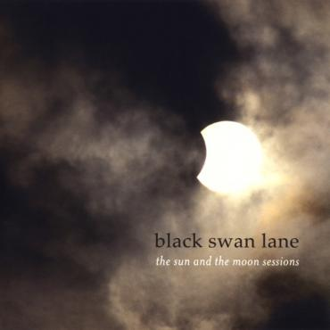 The Sun And The Moon Sessions - Black Swan Lane