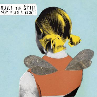 Keep It Like A Secret - Built To Spill